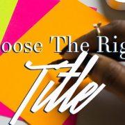 7 نکته کاربردی و عالی در انتخاب عنوان کتاب